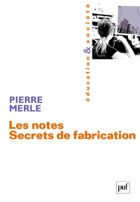 Les notes. Secrets de fabrication