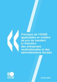 Principes de l'OCDE applicables en mati?re de prix de transfert ? l'intention des entreprises multin