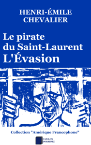 Le pirate du Saint-Laurent, L'ÉVASION
