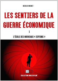 """Les sentiers de la guerre économique, L'école des nouveaux """"espions"""""""