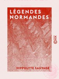Légendes normandes - Recueillies dans l'arrondissement de Mortain (Manche)