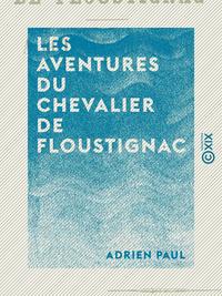 Les Aventures du Chevalier de Floustignac