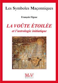 Livre numérique N.45 La voûte étoilée et l'astrologie initiatique