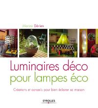 Luminaires déco pour lampes éco, CONSEILS ET CRÉATIONS POUR BIEN ÉCLAIRER SA MAISON