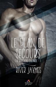 Le plan de secours, The boyfriend chronicles, T1
