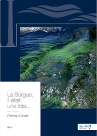 La Sorgue, Il Etait Une Fois...