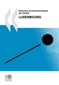 Examens environnementaux de l'OCDE: Luxembourg 2010