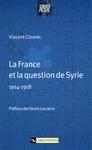 Livre numérique La France et la question de Syrie (1914-1918)
