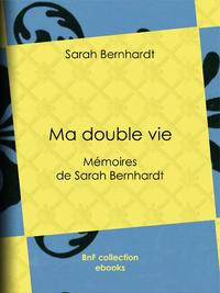 Ma double vie, Mémoires de Sarah Bernhardt