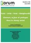 Livre numérique Forum 148 : PLURI INTER TRANS – Disciplinarité discours, enjeux et pratiques dans le champ social