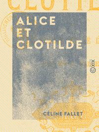 Alice et Clotilde - Ou le Plaisir et le Devoir