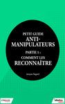 Livre numérique Petit guide anti-manipulateur - Partie 1 : comment les reconnaître