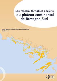 Réseaux fluviatiles anciens du plateau continental de Bretagne Sud