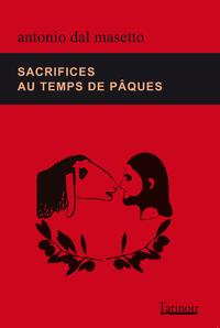 SACRIFICES AU TEMPS DE PAQUES