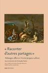 Livre numérique «Raconter d'autres partages». Littérature, anthropologie et histoire culturelle