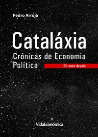 Cataláxia - Crónicas de Economia Política, 25 anos depois