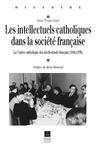 Livre numérique Les Intellectuels catholiques dans la société française