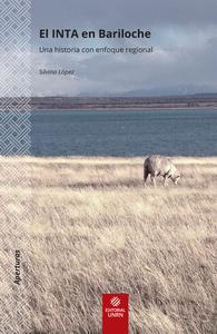 El INTA en Bariloche, Una historia con enfoque regional
