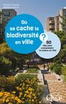 Livre numérique Où se cache la biodiversité en ville ?