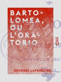 Bartolomea, ou L'Oratorio