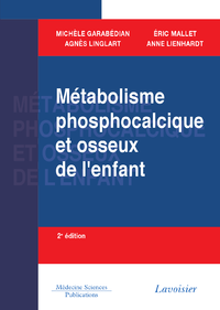 Métabolisme phosphocalcique et osseux chez l'enfant - 2e  éd.