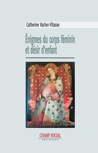 Livre numérique Énigmes du corps féminin et désir d'enfant