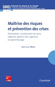 Livre numérique Maîtrise des risques et prévention des crises. Anticipation, construction de sens, vigilance, gestion des urgences et apprentissage