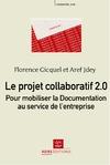 Livre numérique Le projet collaboratif 2.0 : pour mobiliser la Documentation au service de l'entreprise
