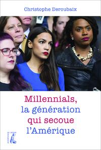 Millennials, la génération qui secoue l'Amérique