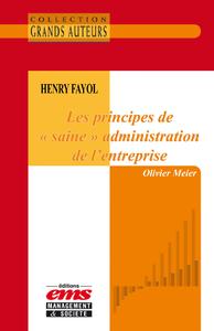 """Henry Fayol - Les principes de """"saine"""" administration de l'entreprise"""