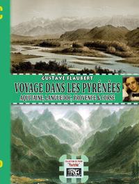 Voyage dans les Pyr?n?es, Aquitaine, Languedoc, Provence et Corse