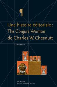Livre numérique Une histoire éditoriale: The Conjure Woman de Charles W. Chesnutt