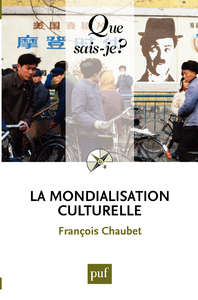 La mondialisation culturelle, « Que sais-je ? » n° 3973