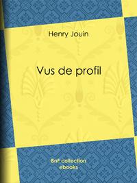 Vus de profil, Benjamin Constant, Meissonnier, Émile Michel, Puvis de Chavannes, L. Royer, Jules Thomas, Louis-Noël