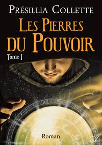 Les Pierres du Pouvoir - Tome 1