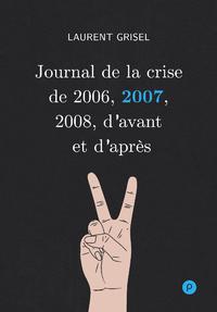 Livre numérique Journal de la crise de 2006, 2007, 2008, d'avant et d'après