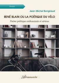 René Blain ou la Poétique du vélo, Poème politique enthousiaste et sérieux