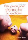 Livre numérique Petit guide pour s'enrichir au quotidien