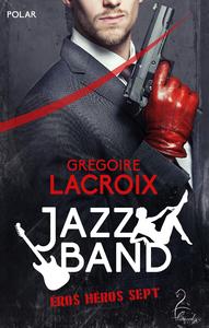 Jazz Band - (Éros, Héros, Sept)