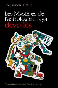 Les Mystères de l'astrologie maya dévoilés