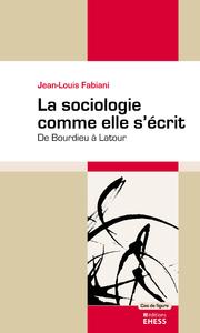 La sociologie comme elle s'écrit, De Bourdieu à Latour