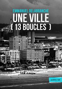 Livre numérique Une ville (13 boucles)