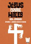 Livre numérique Jésus contre Hitler tome 01