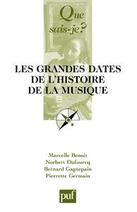 Les grandes dates de l'histoire de la musique européenne, « Que sais-je ? » n° 1333