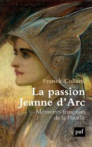 La passion Jeanne d'Arc, Mémoires françaises de la Pucelle