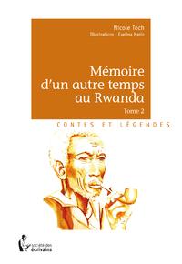 M?moire d'un autre temps au Rwanda - Tome 2