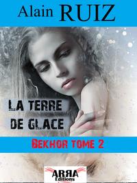La terre de glace, tome 2 (Bekhor)