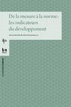 Livre numérique De la mesure à la norme: les indicateurs dudéveloppement