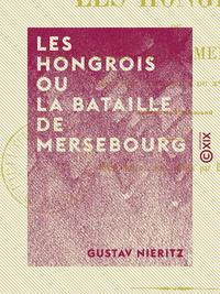 Les Hongrois ou la Bataille de Mersebourg