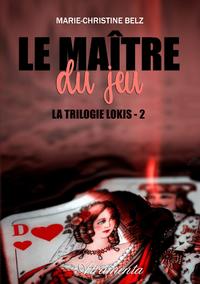 Le ma?tre du jeu, La trilogie Lokis - 2